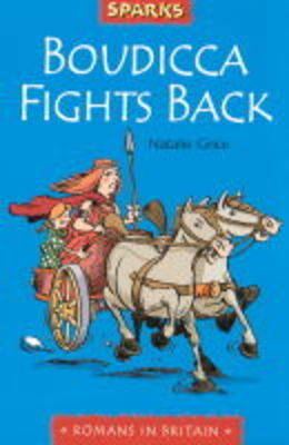 Boudicca Strikes Back: A Tale of the Romans in Britain by Natalie Grice image