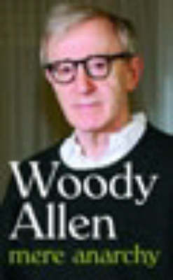 Mere Anarchy by Woody Allen image