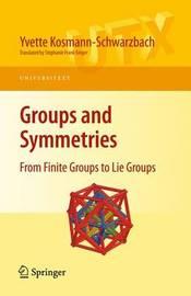 Groups and Symmetries by Yvette Kosmann-Schwarzbach image