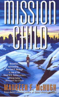 Mission Child by Maureen F McHugh image