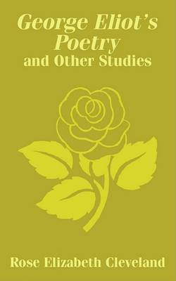 George Eliot's Poetry and Other Studies by Rose Elizabeth Cleveland image