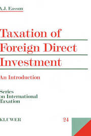 Taxation Of Foreign Direct Investment, An Introduction by A.J. Easson