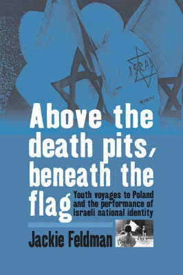 Above the Death Pits, Beneath the Flag by Jackie Feldman