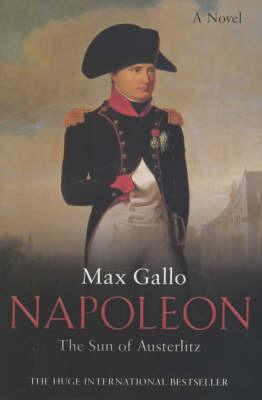 Napoleon: The Sun of Austerlitz: No. 2 by Max Gallo