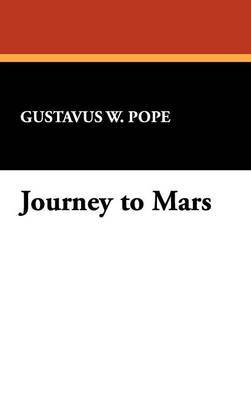 Journey to Mars by Gustavus W. Pope image