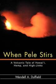 When Pele Stirs by Wendell A Duffield image