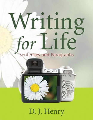 Writing for Life: Sentences and Paragraphs: Bk. 1 by D.J. Henry