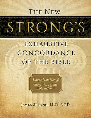 The New Strong's Exhaustive Concordance of the Bible by James Strong image