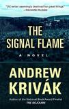 The Signal Flame by Andrew Krivak