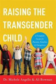 Raising the Transgender Child by Ali Bowman