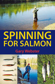 Spinning for Salmon by Gary Webster
