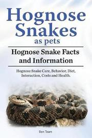 Hognose Snakes as Pets. Hognose Snake Facts and Information. Hognose Snake Care, Behavior, Diet, Interaction, Costs and Health. by Ben Team