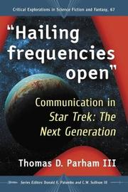 Hailing frequencies open by Thomas D. Parham, III