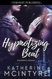 Hypnotizing Beat by Katherine McIntyre