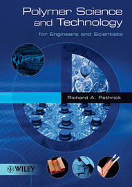 Polymer Science and Technology for Engineers and Scientists by Richard A. Pethrick image