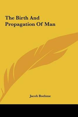 The Birth and Propagation of Man by Jacob Boehme image