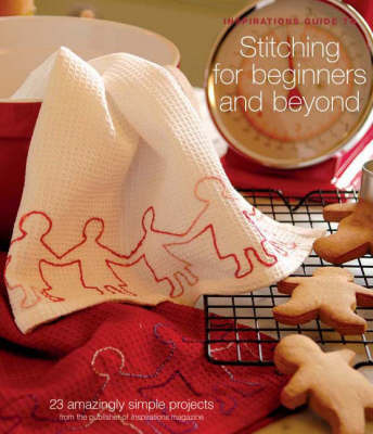 "Stitching for Beginners and Beyond by ""Inspirations Magazine"""