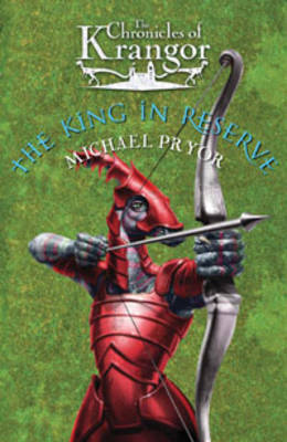 The King in Reserve by Michael Pryor