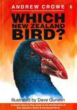 Which New Zealand Bird?: A Simple Step-by-Step Guide to the Identification of New Zealand's Native and Introduced Birds by Andrew Crowe