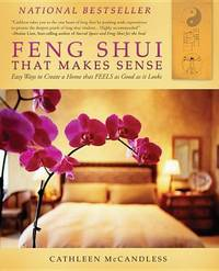 Feng Shui That Makes Sense by Cathleen McCandless