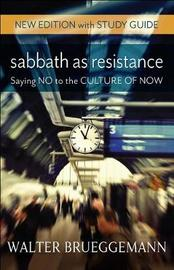 Sabbath as Resistance by Walter Brueggemann