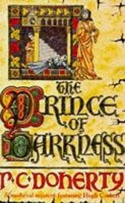The Prince of Darkness (Hugh Corbett Mysteries, Book 5) by Paul Doherty