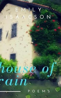 House of Rain by Emily Isaacson
