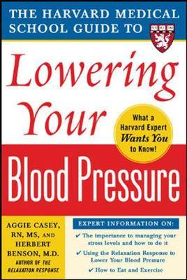 Harvard Medical School Guide to Lowering Your Blood Pressure by Aggie Casey image