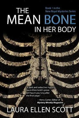 The Mean Bone in Her Body by Laura Ellen Scott