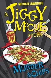 Jiggy McCue: Murder & Chips by Michael Lawrence