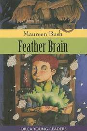 Feather Brain - Orca Young Readers by Maureen Bush image