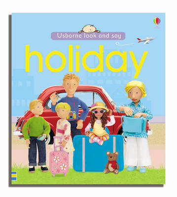 Usborne Look and Say Holiday by Felicity Brooks