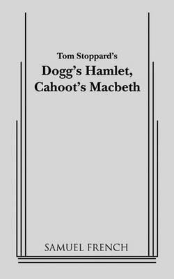 Dogg's Hamlet, Cahoot's Macbeth by John Patrick
