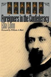 Foreigners in the Confederacy by Ella Lonn