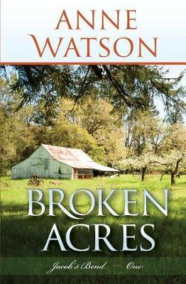 Broken Acres by Anne Watson