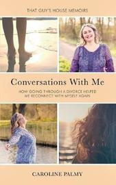 Conversations with Me by Caroline Palmy