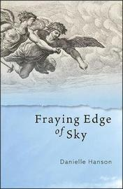 Fraying Edge of Sky by Danielle Hanson image