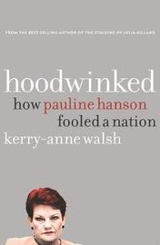 Hoodwinked by Kerry-Anne Walsh