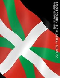 Basque Country - Euskal Herria - Pa by Spicy Journals