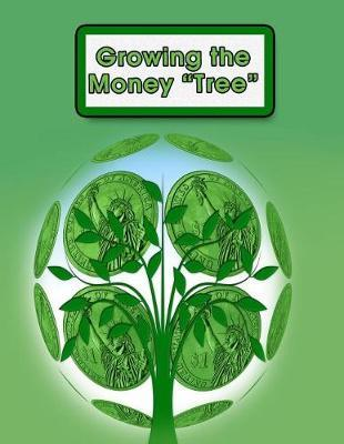 Growing the Money Tree by Economic Life Publishers