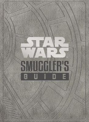Star Wars - The Smuggler's Guide by Daniel Wallace