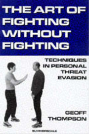 The Art of Fighting without Fighting by Geoff Thompson