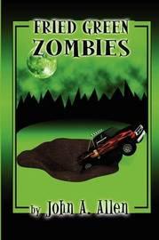 Fried Green Zombies by John Allen