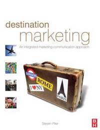 Destination Marketing: An Integrated Marketing Communication Approach by Steven Pike image
