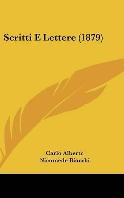 Scritti E Lettere (1879) by Nicomede Bianchi