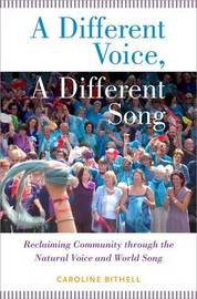 A Different Voice, A Different Song by Caroline Bithell
