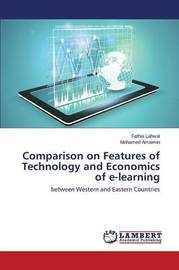 Comparison on Features of Technology and Economics of E-Learning by Lahwal Fathia