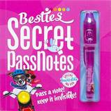 Besties Secret Passnotes: Pass a Note! Keep It Invisible! by Mickey Gill
