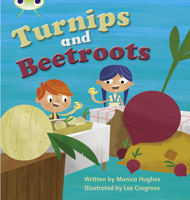 Bug Club Phonics Set 10 Turnips and Beetroot by Monica Hughes