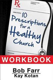 10 Prescriptions for a Healthy Church Workbook by Bob Farr